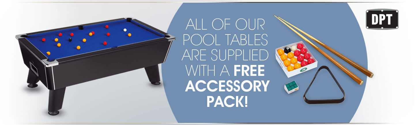 All DPT Pool Table are supplies with a free accessory pack